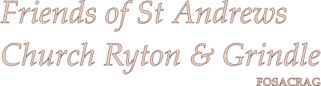 FOSACRAG Friends of St Andrews Church Ryton & Grindle
